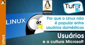 por que o linux não e popular entre usuários domésticos