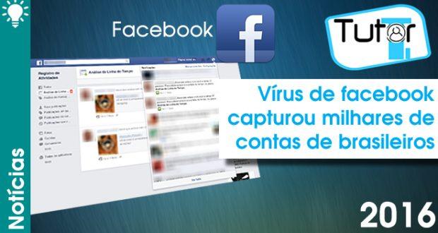 Vírus de facebook capturou milhares de contas de brasileiros