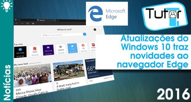 Atualizações do Windows 10 traz novidades ao navegador Edge