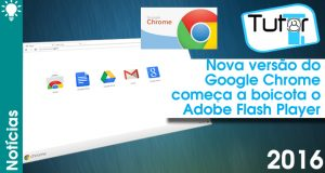 Nova versão do Google Chrome começa boicota o flash