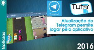 atualização do telegram permite jogar pelo aplicativo