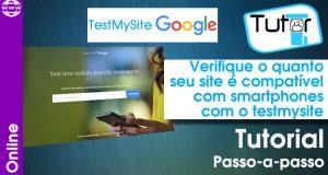 verifique o quanto seu site é compatiivel com smartphones com o testmysite