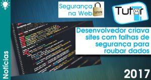 Desenvolvedor criava sites com falhas de segurança para roubar dados