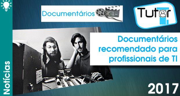 Documentários recomendado para profissionais de TI