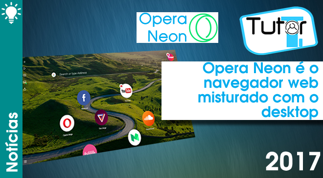 Opera Neon é o navegador web misturado com o desktop