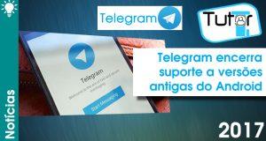 Telegram encerra suporte a Android antigo